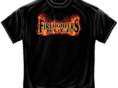 Fire Fighters Rule Tee