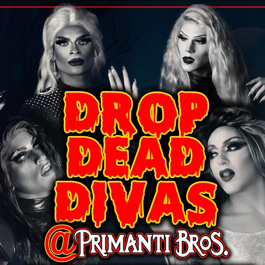 DROP DEAD DIVAS @ Primanti Bros.