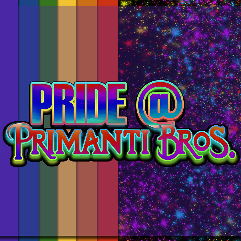 PRIDE @ PRIMANTI BROS.