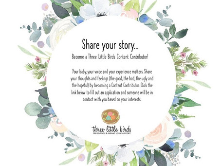 Share your story! Become a Three Little Birds Content Contributor!