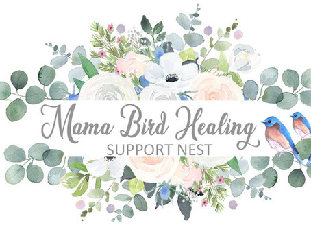 INTRODUCING: Mama Bird Healing - A new level of support from Three Little Birds!