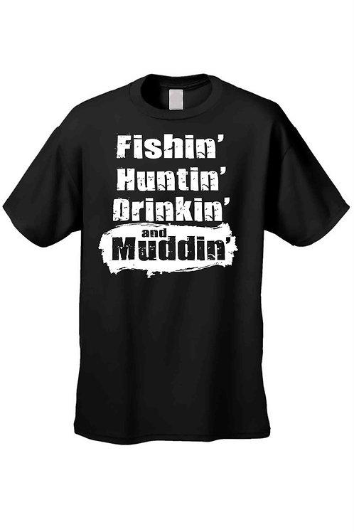 Men's/Unisex T Shirt Fishin' Huntin' Drinkin' and Muddin' Short Sleeve Tee