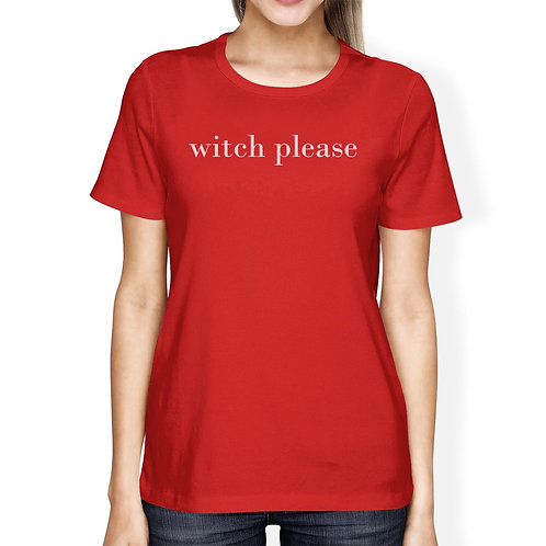 Witch Please Womens Red Shirt