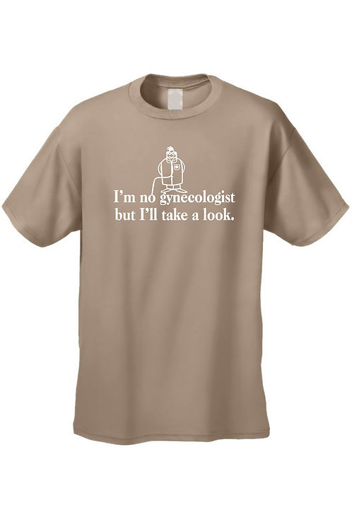 Men's/Unisex I'm No Gynecologist but I'll Take a Look Short Sleeve T-Shirt