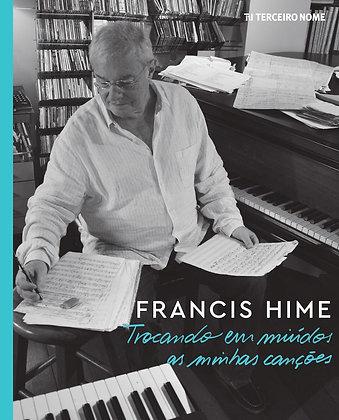 Francis Hime - Trocando em miúdos as minhas canções