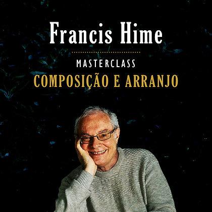 Francis Hime - Curso exclusivo online ao vivo - modulo 3 - vagas limitadas