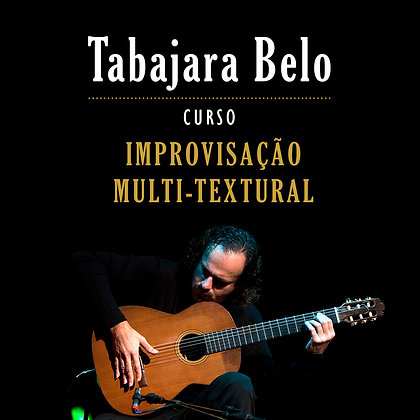 Tabajara Belo • Curso Improvisação Multi-textural