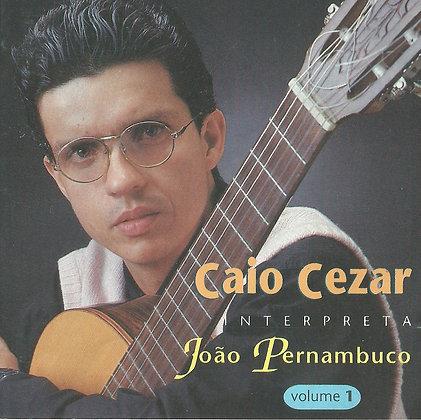 Caio Cezar Interpreta João Pernambuco (1992) - CD digital