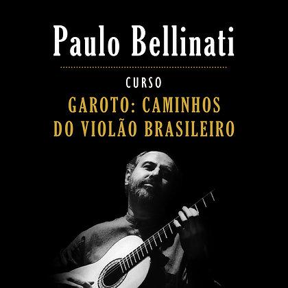 Paulo Bellinati • Curso Garoto: Caminhos do Violão Brasileiro