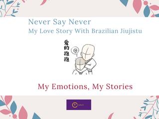 Never say Never   My Love Story With Brazilian Jiujitsu