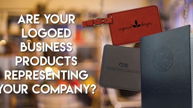 Are Your Logoed Business Products Representing Your Company?