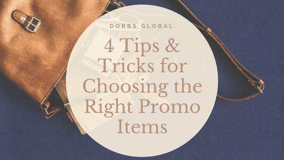 4 Tips and Tricks for Choosing the Right Promotional Items