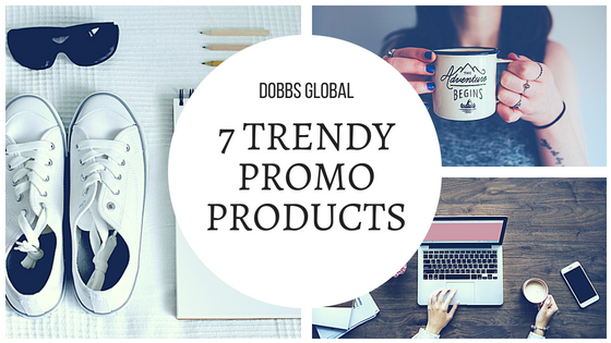 7 Trendy Promotional Products