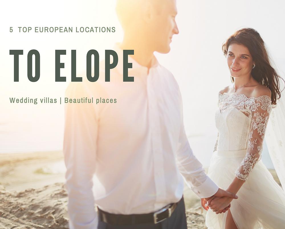 5 BEAUTIFUL EUROPE ELOPEMENT & WEDDING LOCATIONS