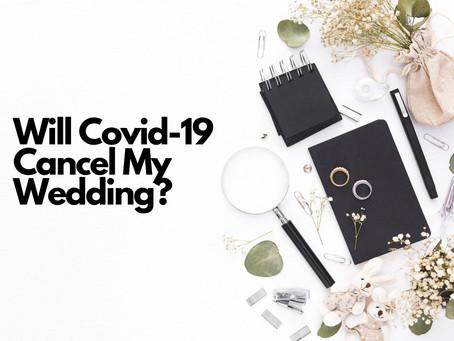 Will Coronavirus Covid-19 Cancel My Wedding?