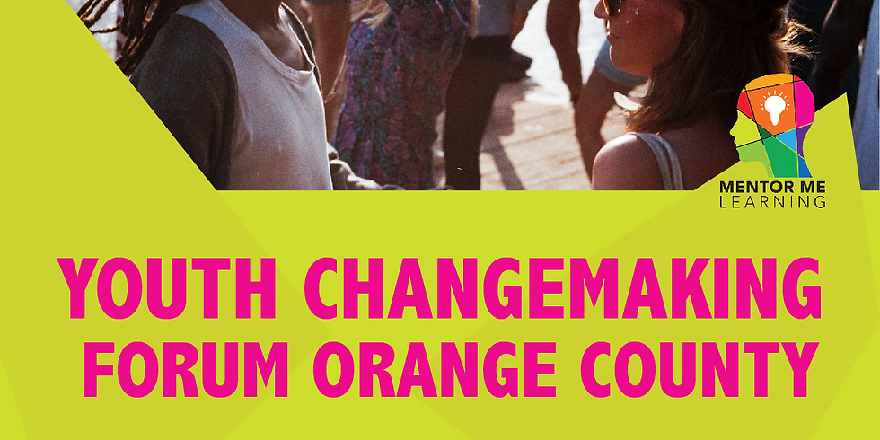 CANCELLED - Youth Changemaking Forum Orange County