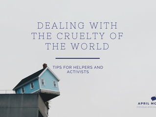 Dealing with the Cruelty of the World