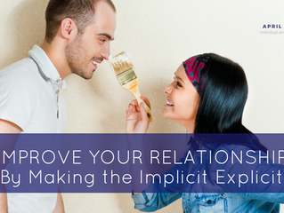 Improve Your Relationship by Making the Implicit Explicit