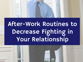 After-Work Routines to Decrease Fighting in Your Relationship