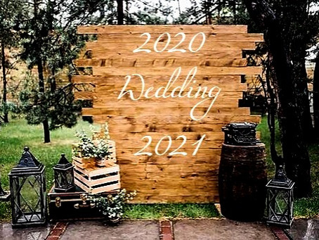 2020 Weddings, Rescheduling the Celebration to 2021