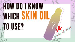How do I know which skin oil to use?