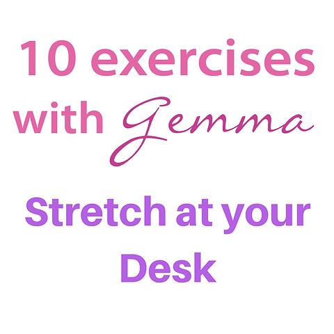 10 Exercises With Gemma Stretch At Your Desk Gemma Pearce
