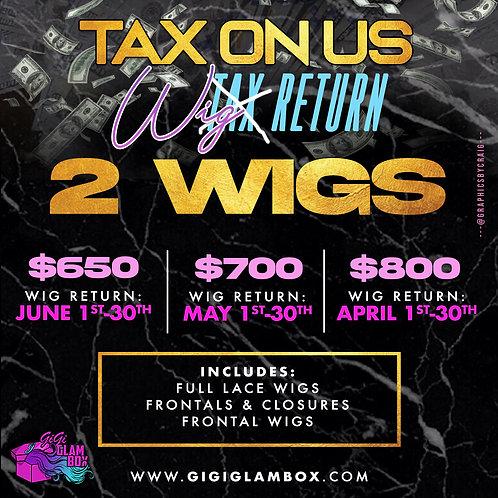 2 Wigs - Tax On Us