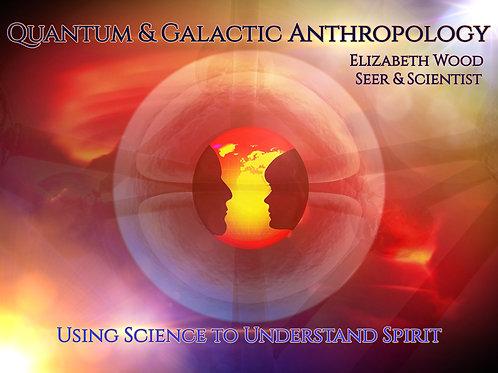Quantum & Galactic Anthropology