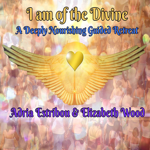 I am of the Divine Deeply Nourishing Retreat