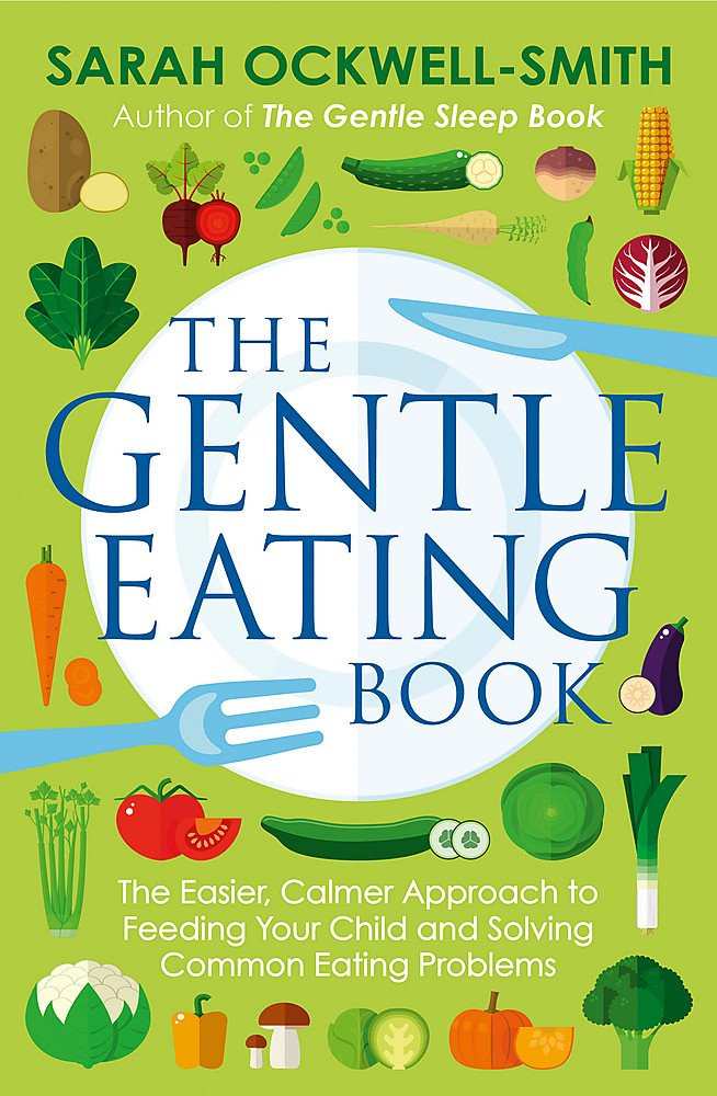 The Gentle Eating Book by Sarah Ockwell-Smith