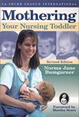 Mothering Your Nursing Toddler by Bumgarner