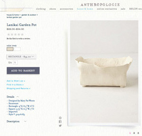"Our line of pots, ""Lanikai Garden Pot"" --were available on the Anthropologie website."