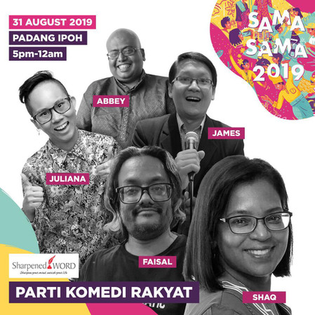 Parti Komedi Rakyat in Sama Sama - by Sharpened Word