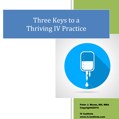Three Keys to a Thriving IV Pratice