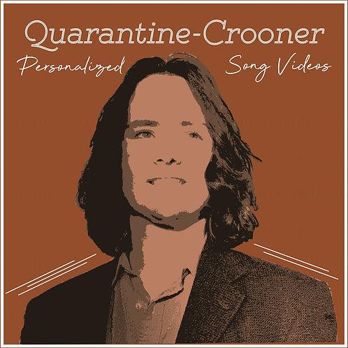 Quarantine-Crooner Personalized Song