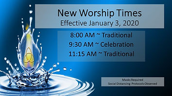 New Worship Times Effective Jan 3, 2020.