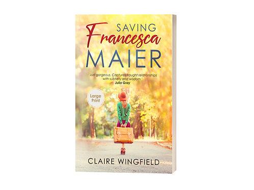 Saving Francesca Maier (large print)