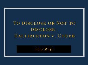 To Disclose or Not to Disclose? The English Supreme Court on Arbitrator Bias (Halliburton v. Chubb)