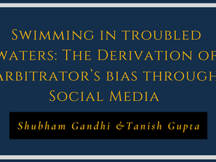 Swimming in troubled Waters: The Derivation of Arbitrator's bias through Social Media