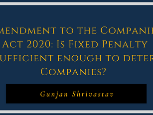 Amendment to the Companies Act 2020: Is Fixed Penalty Sufficient enough to deter Companies?