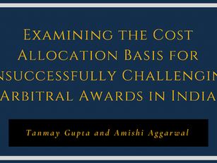 Examining the Cost Allocation Basis for Unsuccessfully Challenging Awards in India