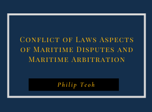 Conflict of Laws Aspects of Maritime Disputes and Maritime Arbitration