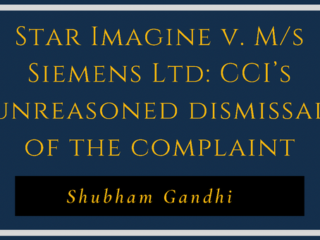 Star Imagine v. M/s Siemens Ltd: CCI's unreasoned dismissal of the complaint