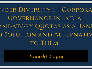 Gender Diversity in Corporate Governance in India: Mandatory Quotas as a Band-Aid Solution