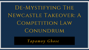De-mystifying the Newcastle takeover: A Competition Law conundrum