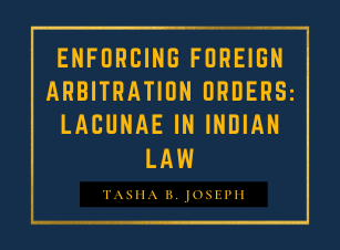 Enforcing Foreign Emergency Orders: Plugging the lacunae in the Indian Arbitration law