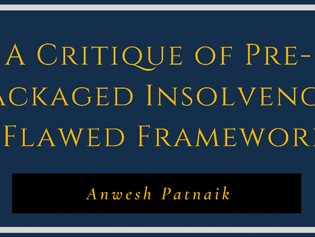 A Critique of the Pre-Packaged Insolvency: A Flawed Framework