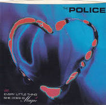 The Police: Every Little Thing She Does Is Magic