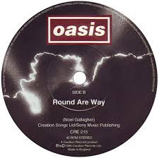 Oasis: Round Are Way, six minutes of joyous, rollicking perfection