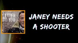 Bruce Springsteen & The E Street Band: Janey Needs A Shooter
